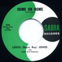 "Louis (Blues Boy) Jones With Bobby Scott Orchestra ""Come On Home / I Cried"" 7"""