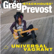 "GREG ""STACKHOUSE"" PREVOST ""Universal Vagrant"" CD"