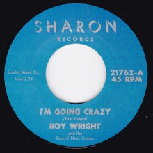 """ROY WRIGHT """"IM GOING CRAZY / ONCE IN A WHILE"""" 7"""""""