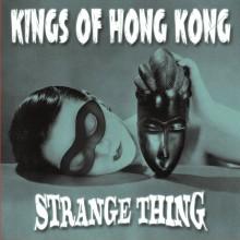 """KINGS OF HONG KONG """"Strange Thing"""" LP"""
