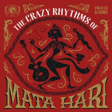 THE CRAZY RHYTHMS OF MATA HARI DoLP