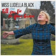 "MISS LUDELLA BLACK ""TILL YOU LIE IN YOUR GRAVE"" LP"