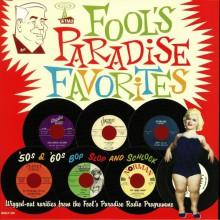 """FOOL'S PARADISE FAVORITES - '50s & '60s Bop Slop & Schlock LP+7"""""""