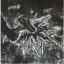 "BRAIN TILT ""Inside Out"" 7"""
