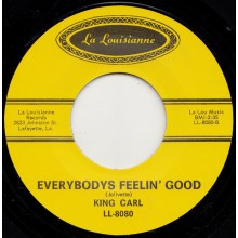 "KING CARL ""EVERBODYS FEELIN' GOOD/ BLUES FOR MEN"" 7"""