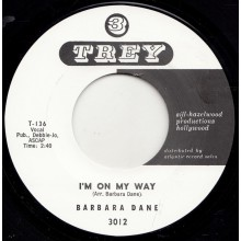 "BARBARA DANE ""I'M ON MY WAY / GO 'WAY FROM MY WINDOW"" 7"""