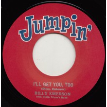 "BILLY EMERSON ""I'LL GET YOU TOO"" / MAC REBENNACK ""SAHARA"" 7"""