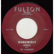 "MORGUS & THE DARINGERS ""WEREWOLF /THE MORGUS CREEP"" 7"""