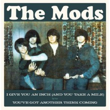 "MODS "" I Give You An Inch / You've Got Another Think Coming"" 7"""