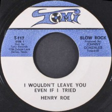 "HENRY ROE ""IF IT'S LOVING YOU WANT / I WOULDN'T LEAVE YOU EVEN I TRIED"" 7"""