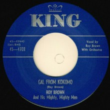 "ROY BROWN ""GAL FROM KOKOMO / AIN'T IT A SHAME"" 7"""