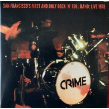 "CRIME ""San Francisco's First And Only Rock 'N' Roll Band: Live 1978"" - double 7"""