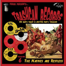 TRASHCAN RECORDS Vol. 6: The Natives Are Restless 10""