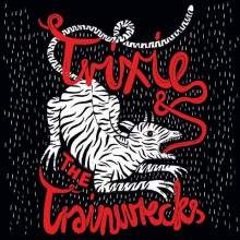 "TRIXIE AND THE TRAINWRECKS ""What Would You Do / Summertime"" 7"""