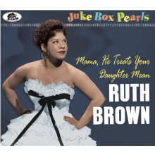 "RUTH BROWN ""Mama, He Treats Your Daughter Mean"" CD"