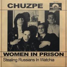 """CHUZPE """"Women In Prison / Stealing Russians In Watchia"""" 7"""""""