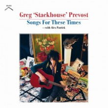 """GREG """"STACKHOUSE"""" PREVOST """"Songs For These Times"""" LP"""
