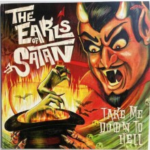 "EARLS OF SATAN ""Take Me Down To Hell"" LP"
