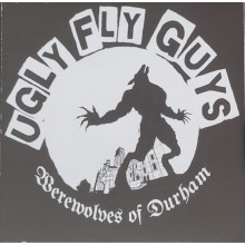 """UGLY FLY GUYS """"Werewolves Of Durham"""" 7"""""""