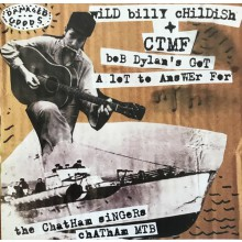 """WILD BILLY CHILDISH & CTMF """"Bob Dylan's Got A Lot To Answer For"""" 7"""""""