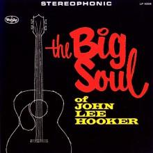 "JOHN LEE HOOKER ""The Big Soul Of John Lee Hooker"" LP"