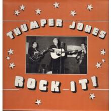 "THUMPER JONES ""Rock It!"" LP"