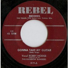 "Bobby Hodge ""Gonna Take My Guitar / So Easy To Love"" 7"""