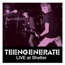 """TEENGENERATE """"Live At Shelter"""" LP"""