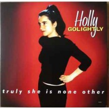 """HOLLY GOLIGHTLY """" Truly She Is None Other"""" LP"""