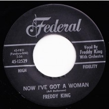 "FREDDY KING ""NOW I'VE GOT A WOMAN/Onion Rings"" 7"""
