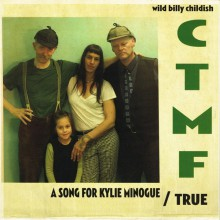 "BILLY CHILDISH & CTMF ""A Song For Kylie Minogue / True"" 7"""