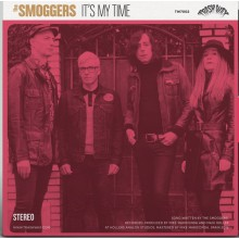 """SMOGGERS / CHARM BAG """"It's My Time / Presence Of The Beast"""" 7"""""""
