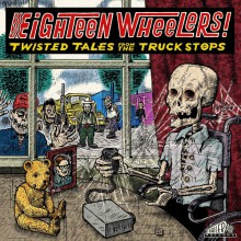 EIGHTEEN WHEELERS - Twisted Tales from the Truck Stops - Gatefold LP