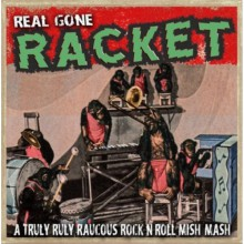 REAL GONE RACKET LP
