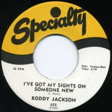 "RODDY JACKSON ""I'VE GOT MY SIGHTS ON SOMEONE NEW/ LOVE AT FIRST SIGHT"" 7"""