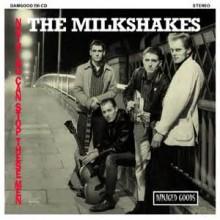 "MILKSHAKES ""Nothing Can Stop These Men"" LP"