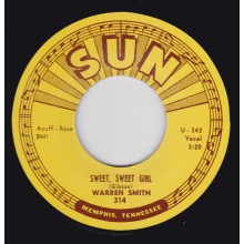 "WARREN SMITH ""SWEET, SWEET GIRL / GOODBYE MR. LOVE"" 7"""