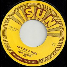 "SONNY BURGESS ""AIN'T GOT A THING / RESTLESS"" 7"""