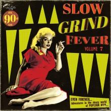 SLOW GRIND FEVER Volume 7 LP