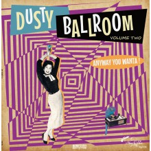 DUSTY BALLROOM Volume 2: Anyway You Wanta! LP