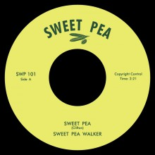"SWEET PEA WALKER ""Sweet Pea"" 7"""