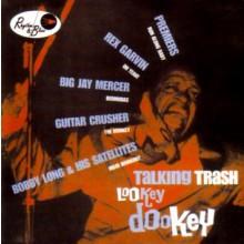 TALKIN TRASH/LOOKEY DOOKEY CD