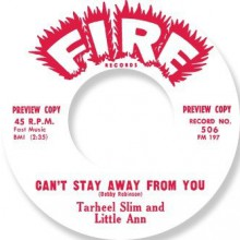 "TARHEEL SLIM & LITTLE ANN ""CAN'T STAY AWAY FROM YOU"" / JOHNNY CHEF ""CAN'T STOP MOVIN'"" 7"""