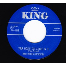 "TODD RHODES ""YOU'RE MOUTH GOT A HOLE IN IT"" / EDDIE ""CLEANHEAD"" VINSON ""LONESOME TRAIN"" 7"""