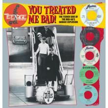 "TEENAGE SHUTDOWN ""YOU TREATED ME BAD"" LP"