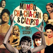 MAMBO, CHA-CHA-CHA & CALYPSO Vol 1: Girls Session LP+CD