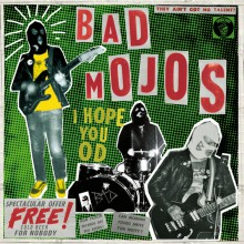 "BAD MOJOS ""I Hope You OD"" LP+CD"