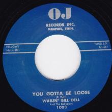 "WAILIN' BILL DELL ""YOU GOTTA BE LOOSE /  DO YOU CARE"" 7"""