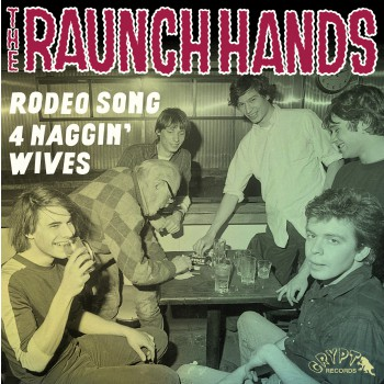 "RAUNCH HANDS ""Rodeo Song / Four Naggin' Wives"" 7"